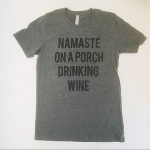 Tops - Namaste on a porch drinking wine graphic tee